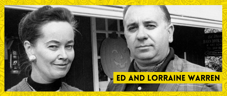 The Real Story Of Ed And Lorraine Warren